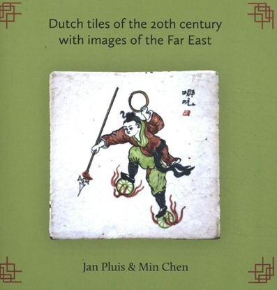 Afbeeldingen van Dutch tiles of the 20th century with images of the Far East
