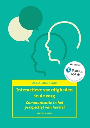 Afbeeldingen van Interactieve vaardigheden in de zorg 1 Communicatie in het perspectief van herstel
