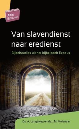 Afbeeldingen van Artios Bijbelstudies Van slavendienst naar eredienst