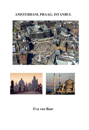 Afbeeldingen van Amsterdam, Praag, Istanbul