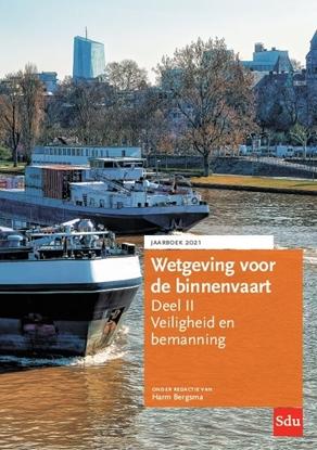 Afbeeldingen van Wetgeving voor de binnenvaart Deel II. Veiligheid en bemanning, Jaarboek 2021