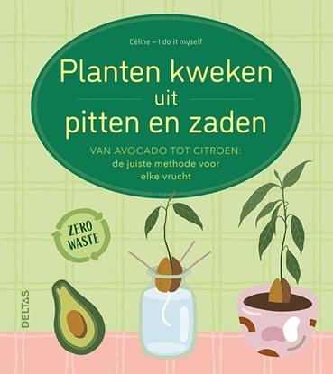 Afbeeldingen van Planten kweken uit pitten en zaden
