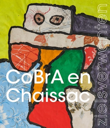 Afbeeldingen van CoBrA & Chaissac-zielsverwanten
